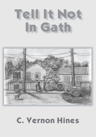 Tell It Not In Gath  by  C. Vernon Hines