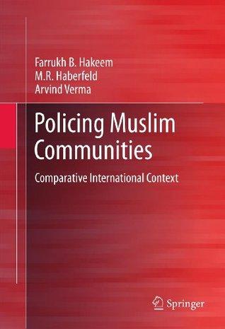Policing Muslim Communities: Comparative International Context  by  Farrukh B. Hakeem