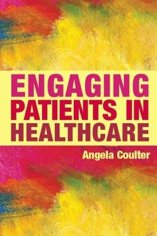 Engaging Patients In Healthcare Angela Coulter