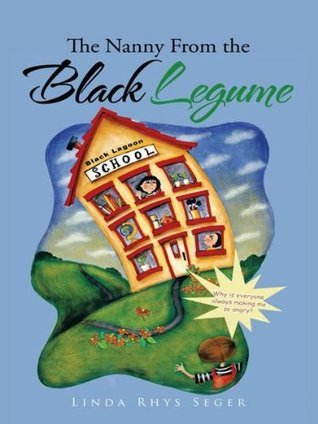 The Nanny From the Black Legume  by  Linda Rhys Seger
