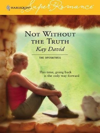 Not Without the Truth  by  Kay David
