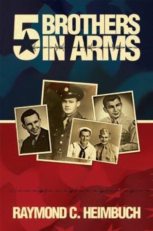 5 Brothers in Arms Raymond C. Heimbuch