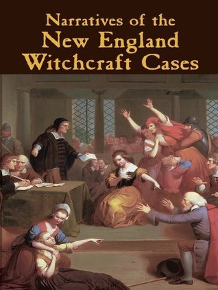 Narratives of the New England Witchcraft Cases, 1648-1706  by  George Lincoln Burr