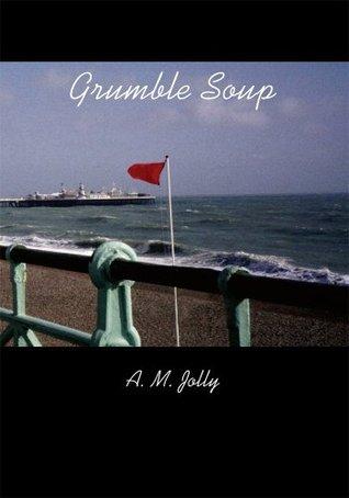 Grumble Soup A Jolly