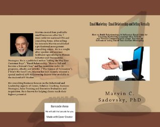 Email Marketing - Email Relationship and Selling Virtually Marvin Sadovsky