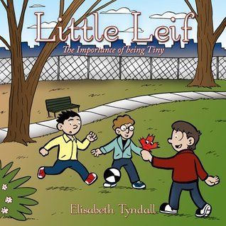 Little Leif: The Importance of being Tiny Elisabeth Tyndall