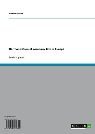 Harmonization of company law in Europe Jochen Müller