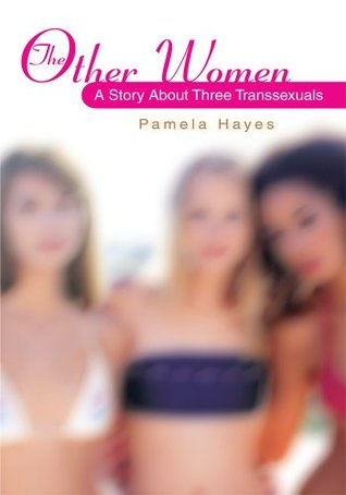The Other Women: A Story About Three Transsexuals  by  Pamela Hayes
