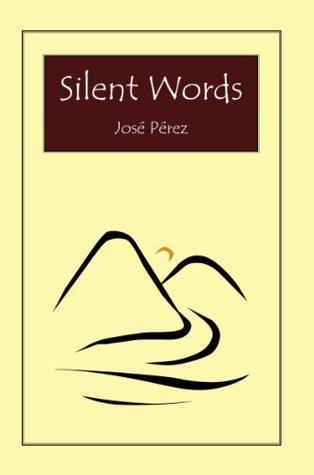 Silent Words  by  José Pérez