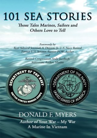 101 SEA STORIES: Those Tales Marines, Sailors and Others Love to Tell  by  Donald F. Myers