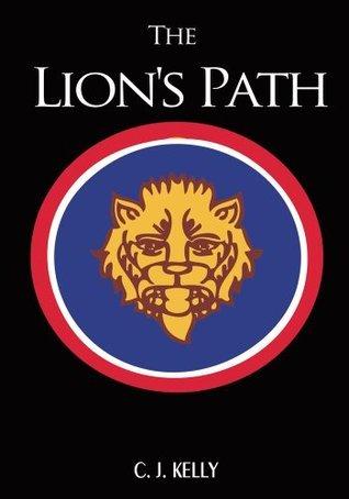The Lions Path:A Novel of World War II  by  C. J. Kelly