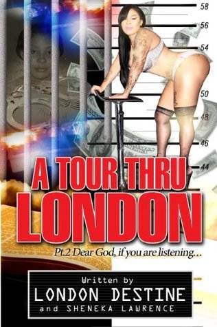 A Tour Thru London pt,2 - Dear God if You Are Listening  by  Sheneka Lawrence