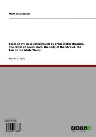 Faces of Evil in selected novels  by  Bram Stoker by Marek Lewandowski