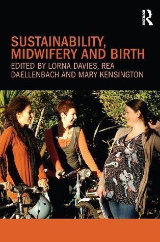 Sustainability, Midwifery and Birth Lorna Davies