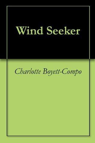 Wind Seeker  by  Charlotte Boyett-Compo