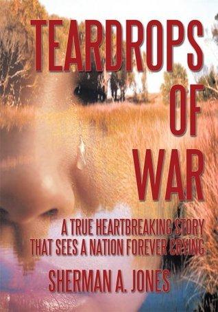 Teardrops of War  by  Sherman A. Jones