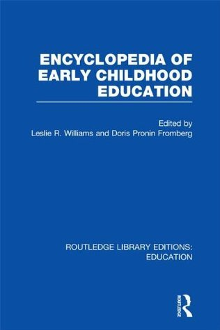Encyclopedia of Early Childhood Education (RLE Edu C): Volume 4 (Routledge Library Editions: Education) Doris Pronin Fromberg