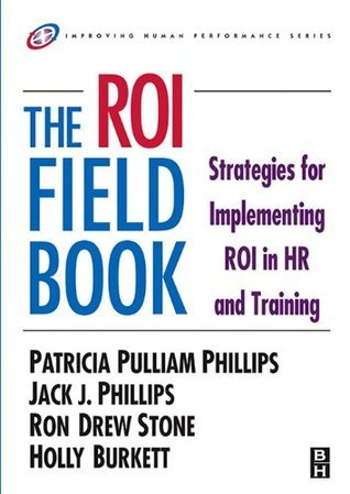 The ROI Fieldbook Patricia Pulliam Phillips