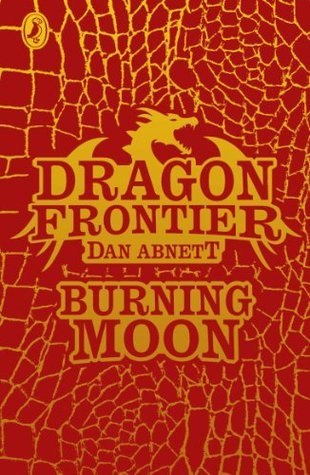 Dragon Frontier: Burning Moon (book 2)  by  Dan Abnett