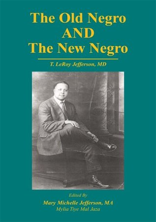 The Old Negro and The New Negro T. Le Roy Jefferson