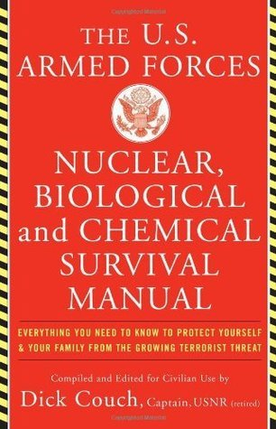 U.S. Armed Forces Nuclear, Biological And Chemical Survival Manual Dick Couch