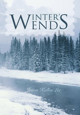 Winters End: One Mans Struggle With Alcoholism Jason Lee