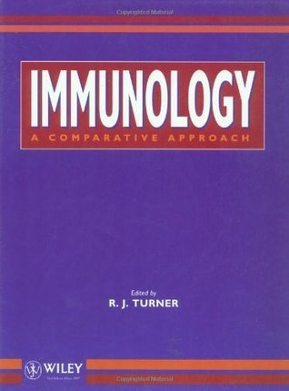Immunology: A Comparative Approach R.J. Turner