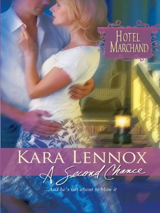 A Second Chance: Hotel Marchand Book 11 Kara Lennox