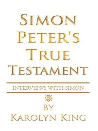 Simon Peters True Testament Karolyn  King