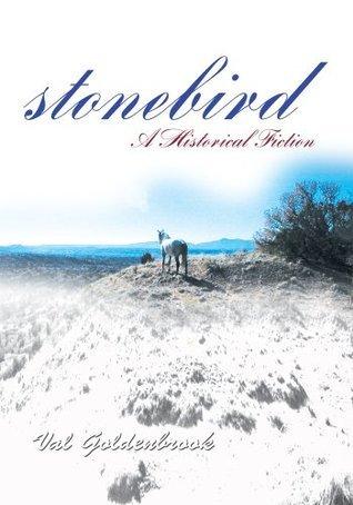 Stonebird: A Historical Fiction Val Goldenbrook