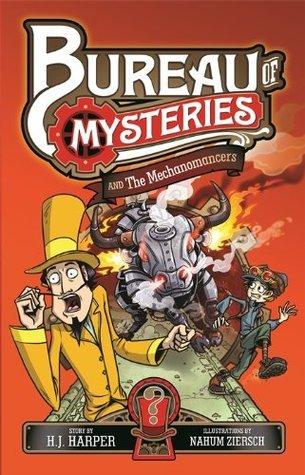 Bureau of Mysteries 2: The Mechanomancers H.J. Harper