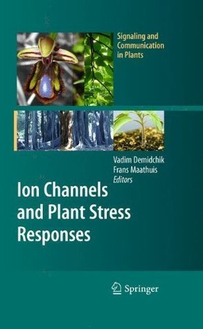 Ion Channels and Plant Stress Responses Vadim Demidchik