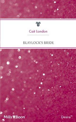 Mills & Boon : Blaylocks Bride Cait London
