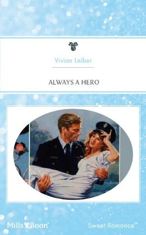 Always A Hero  by  Vivian Leiber