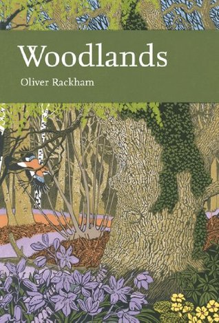 Woodlands (Collins New Naturalist Library, Book 100)  by  Oliver Rackham