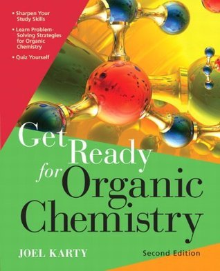 Get Ready for Organic Chemistry (2nd Edition)  by  Joel Karty