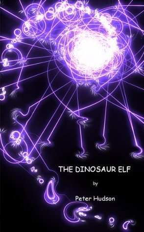 The Dinosaur Elf  by  Peter  Hudson