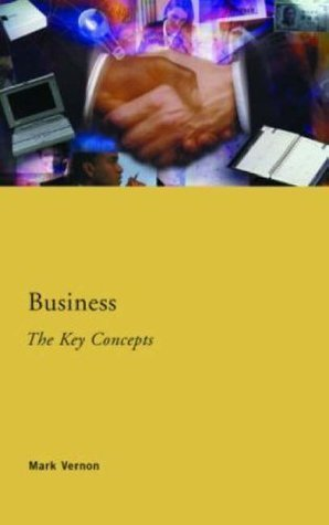 Business: The Key Concepts Mark Vernon
