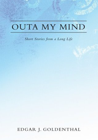 Outa My Mind  by  Edgar Goldenthal