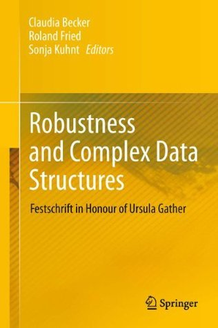 Robustness and Complex Data Structures: Festschrift in Honour of Ursula Gather  by  Claudia Becker