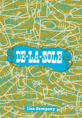 De la Sole  by  Lisa Dempsey