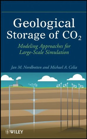 Geological Storage of CO2: Modeling Approaches for Large-Scale Simulation  by  Jan Martin Nordbotten