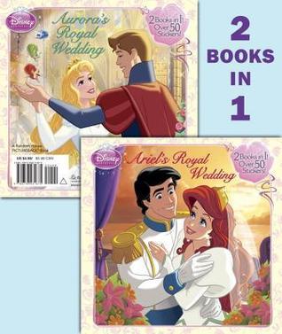 Ariels Royal Wedding & Auroras Royal Wedding: 2 Books in 1  by  Walt Disney Company
