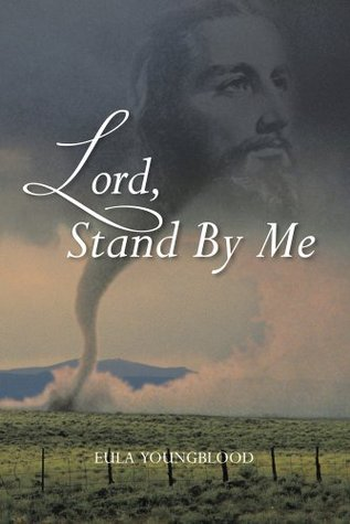 Lord, Stand By Me  by  Eula Youngblood