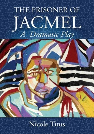 THE PRISONER OF JACMEL:A  Dramatic Play  by  Nicole Titus