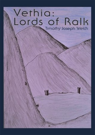 Vethia: Lords of Ralk: Lords of Ralk  by  Timothy Welch