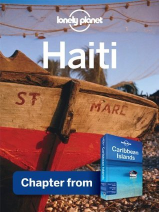 Lonely Planet Haiti: Chapter from Caribbean Islands Travel Guide  by  Lonely Planet