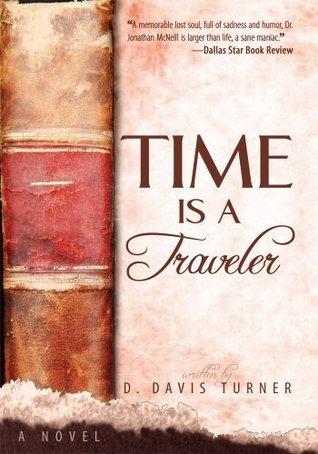 Time is a Traveler: A Novel D. Davis Turner