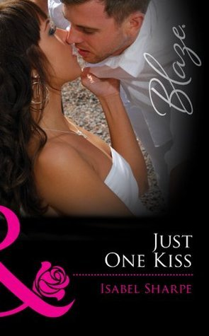 Just One Kiss (Friends With Benefits - Book 1)  by  Isabel Sharpe