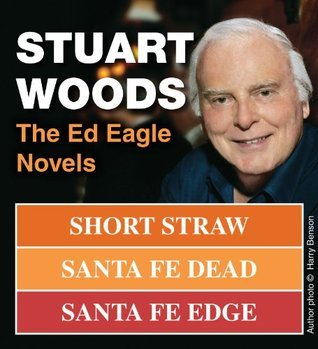 Stuart Woods: The Ed Eagle Novels Stuart Woods